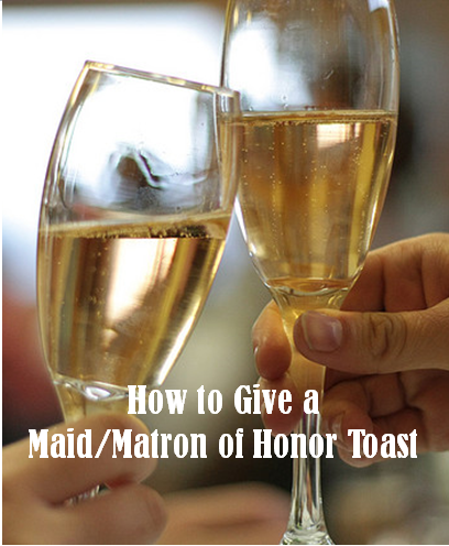 How to Give a Maid-Matron of Honor Toast
